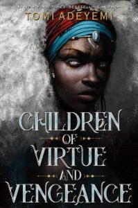 YA Children of virtue and vengeance