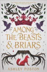 YA Among the beasts and briars